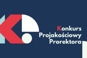 Rozstrzygnięcie konkursu projakościowego Prorektora
